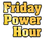 Friday Power Hour